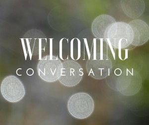 welcoming conversation