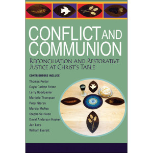 Conflict and CommunionReconciliation and Restorative Justice at Christ's Table