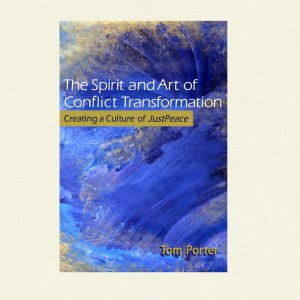 Spirit and Art of Conflict Transformation by Tom Porter